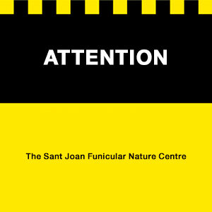 Attention sign sant Joan Funicular nature centre