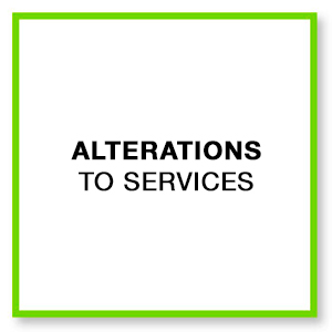 Alterations to services